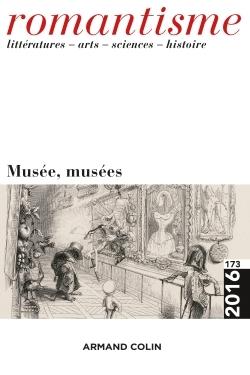 ROMANTISME N  173 (3/2016) MUSEE, MUSEES
