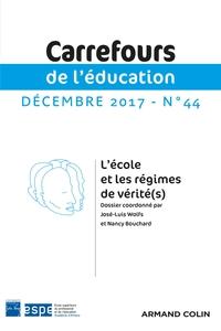 CARREFOURS DE L'EDUCATION N 44 (2/2017) L'ECOLE ET LES REGIMES DE VERITE(S)