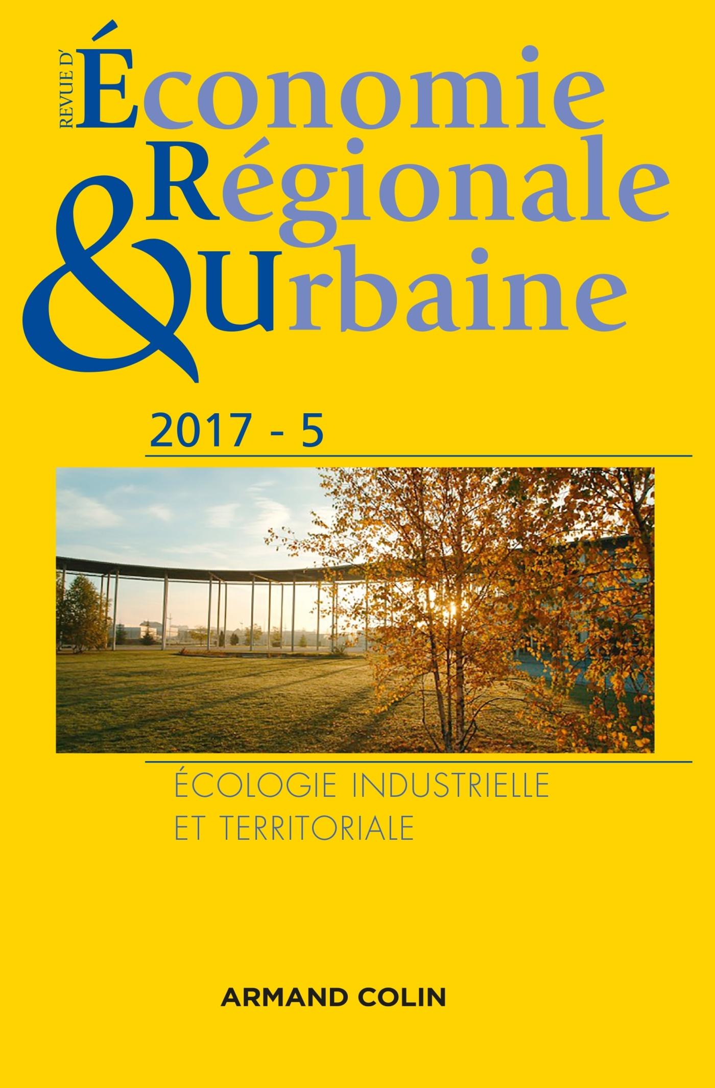 REVUE D'ECONOMIE REGIONALE ET URBAINE N  5/2017 ECOLOGIE INDUSTRIELLE ET TERRITORIALE