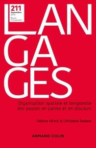 LANGAGES N  211 (3/2018) ORGANISATION SPATIALE ET TEMPORELLE DES PAUSES EN PAROLE ET EN DISCOURS