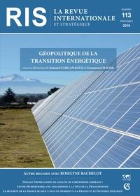 REVUE INTERNATIONALE ET STRATEGIQUE N  113 (1/2019) LES ENJEUX GEOPOLITIQUES DE LA TRANSITION ENERGE