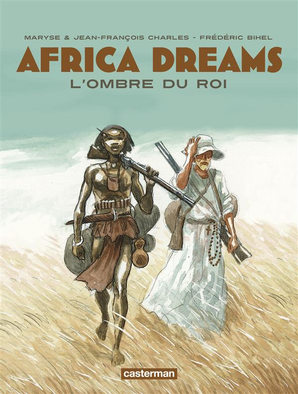 L' OMBRE DU ROI - AFRICA DREAMS - T1