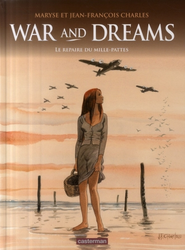 WAR AND DREAMS T3 LE REPAIRE DU MILLE-PATTES