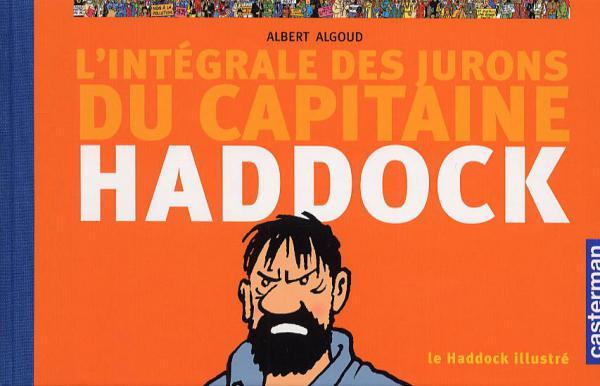 HADDOCK ILLUSTRE (NE) INTEGRALE DES JURONS DU CAPITAINE HADDOCK