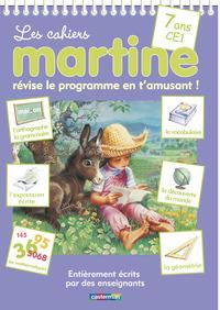 LES CAHIERS MARTINE: 7 ANS - CE1 - REVISE LE PROGRAMME EN T'AMUSANT!