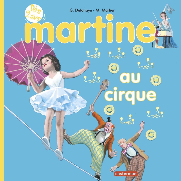 MES PREMIERS MARTINE - T05 - MARTINE AU CIRQUE
