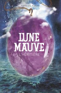 LUNE MAUVE T2 - L'HERITIERE