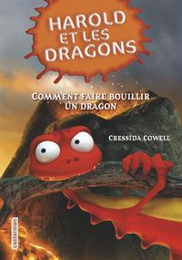 HAROLD ET LES DRAGONS T5  COMMENT FAIRE BOUILLIR UN DRAGON