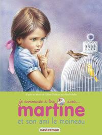 MARTINE ET SON AMI LE MOINEAU - JE COMMENCE A LIRE AVEC MARTINE - T40