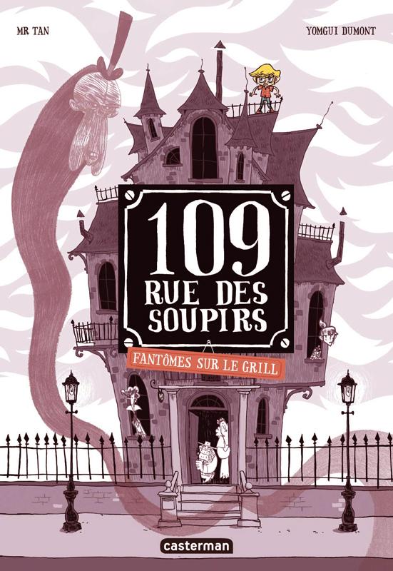 109, RUE DES SOUPIRS - T02 - FANTOMES SUR LE GRILL