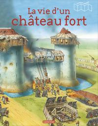 LA VIE D'UN CHATEAU FORT - L'HISTOIRE CONTINUE
