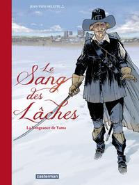 LE SANG DES LACHES - T01 - LA VENGEANCE DE YAMA