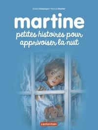 ALBUMS - T07 - MARTINE - PETITES HISTOIRES POUR APPRIVOISER LA NUIT