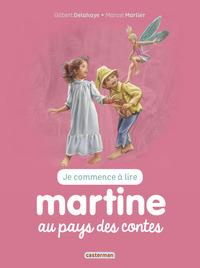 JE COMMENCE A LIRE AVEC MARTINE - T23 - MARTINE AU PAYS DES CONTES