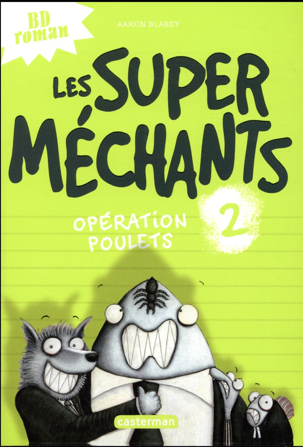 OPERATION POULETS - LES SUPER MECHANTS - T2