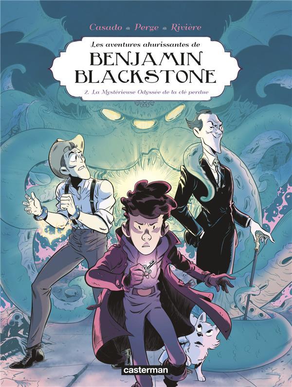 BENJAMIN BLACKSTONE T2 - LA MYSTERIEUSE ODYSSEE DE LA CLE PERDUE