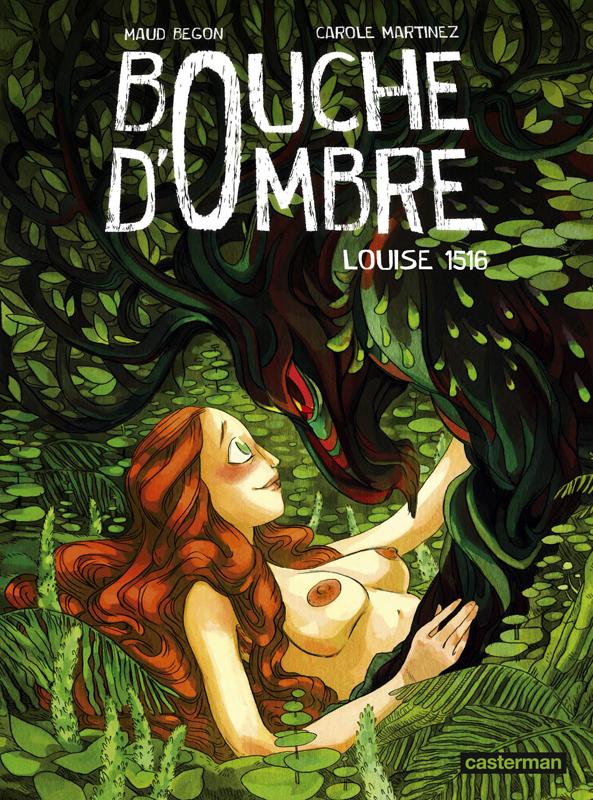 BOUCHE D'OMBRE - T04 - LOUISE 1516