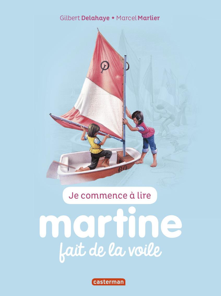 JE COMMENCE A LIRE AVEC MARTINE - T56 - MARTINE FAIT DE LA VOILE