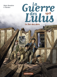 LA GUERRE DES LULUS - T5 - 1918, LE DER DES DERS