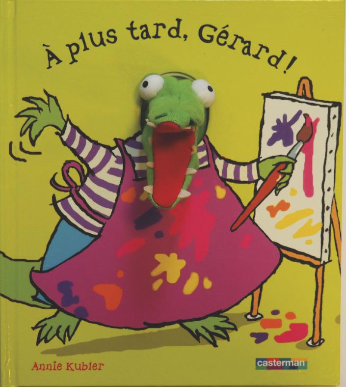 A PLUS TARD, GERARD !