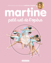 MARTINE, PETIT RAT DE L'OPERA - EDITION 2017 AVEC CD !