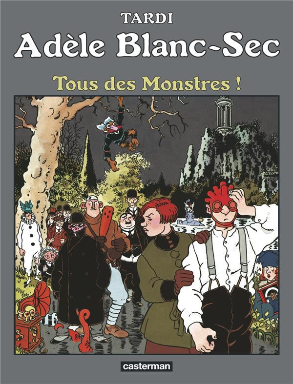 ADELE BLANC-SEC - T7 - TOUS DES MONSTRES !