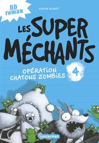 OPERATION CHATONS ZOMBIES - LES SUPER MECHANTS - T4