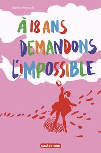 A 18 ANS DEMANDONS L'IMPOSSIBLE - MON JOURNAL DE MAI 68