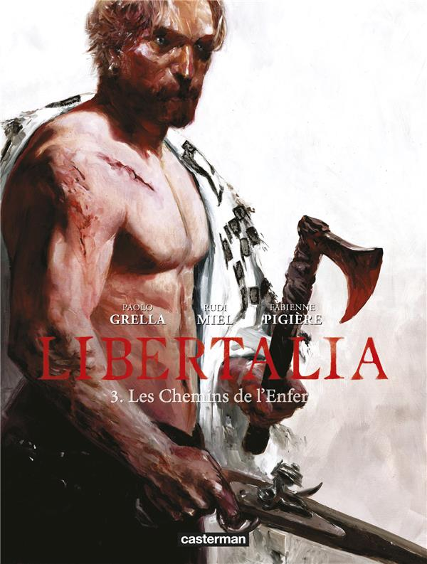 LES CHEMINS DE L'ENFER - LIBERTALIA - T03