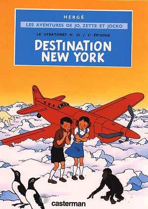 DESTINATION NEW-YORK - LES ALBUMS DE JO, ZETTE ET JOCKO - LE STRATONEF H.22 - T02 - LES AVENTURES DE