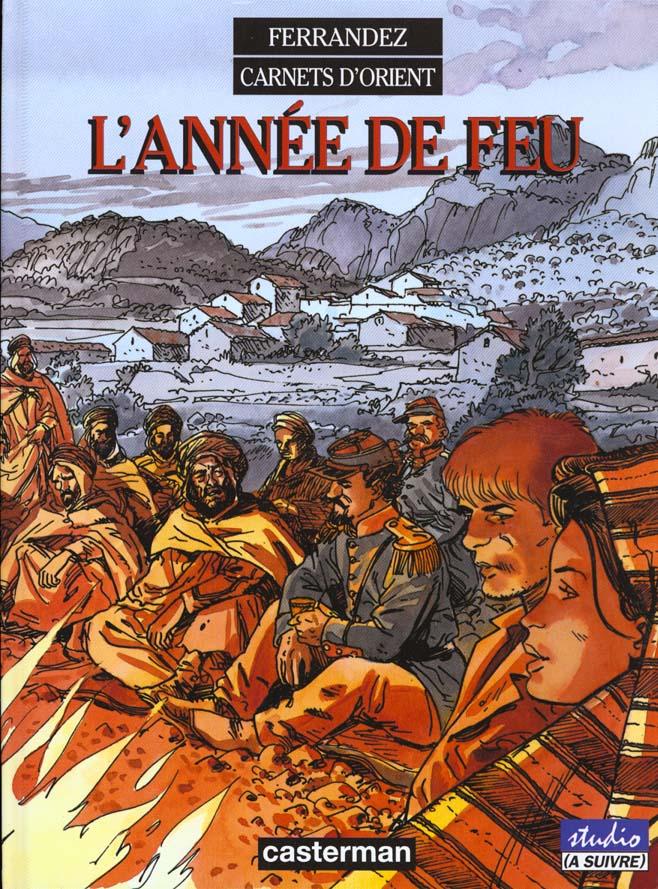 L' ANNEE DE FEU - CARNETS D'ORIENT - T2