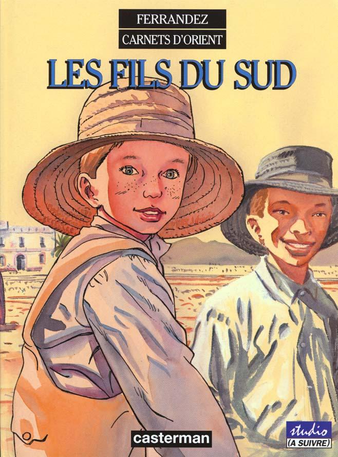 CARNETS D'ORIENT T3 - LES FILS DU SUD