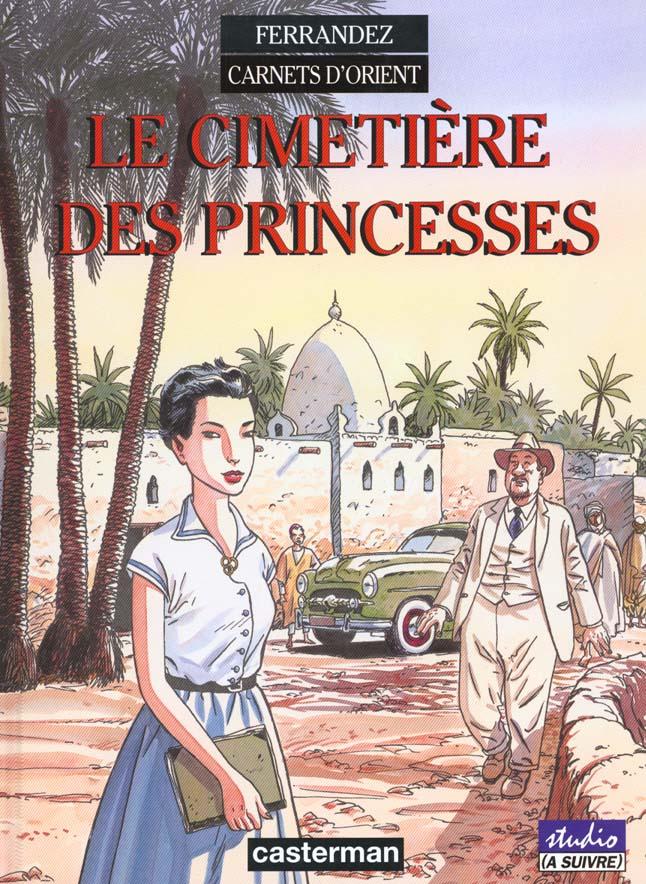 CARNETS D'ORIENT T5 - LE CIMETIERE DES PRINCESSES