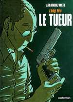 LE TUEUR T1- LONG FEU
