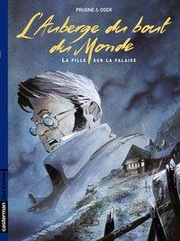 L'AUBERGE DU BOUT DU MONDE - T01 - LA FILLE SUR LA FALAISE