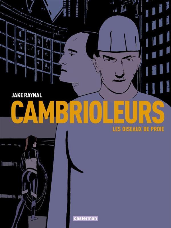 CAMBRIOLEURS T1 LES OISEAUX DE PROIE
