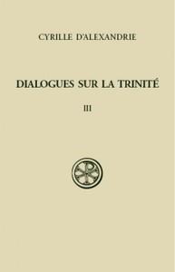 DIALOGUES SUR LA TRINITE  T. III :  DIALOGUES VI-VII  INDEX TEXTE CRITIQUE  TRADUCTION ET NOTES
