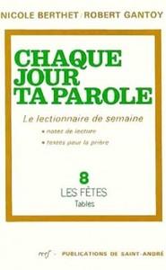 CHAQUE JOUR TA PAROLE LE LECTIONNAIRE DE SEMAINE 8 FETES TABLES