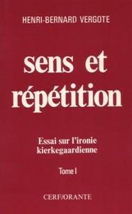 SENS ET REPETITION - TOMES 1 ET 2 ESSAI SUR L'IRONIE KIERKEGAARDIENNE
