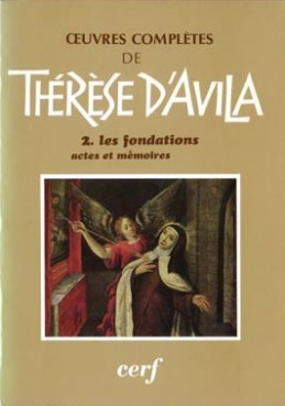 LES FONDATIONS :  ACTES ET MEMOIRES OEUVRES COMPLETES THERESE D AVILA  TII ANCIENNE EDITION