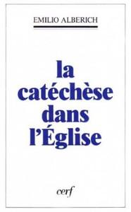 CATECHESE DANS L'EGLISE (LA)