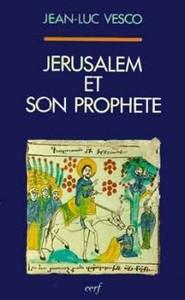 JERUSALEM ET SON PROPHETE UNE LECTURE DE L EVANGILE SELON SAINT LUC