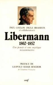 LIBERMANN 1802-1852 UNE PENSEE ET UNE MYSTIQUE MISSIONNAIRES