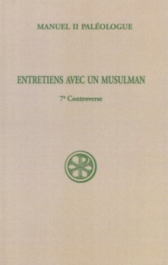 ENTRETIENS AVEC UN MUSULMAN  7E CONTROVERSE INTRODUCTION  TEXTE CRITIQUE  TRADUCTION ET NOTES