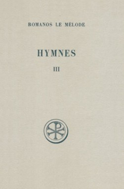 HYMNES  T. III :  NOUVEAU TESTAMENT  XXI-XXXI INTRODUCTION  TEXTE CRITIQUE  TRADUCTION ET NOTES