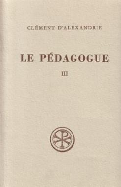 LE PEDAGOGUE  LIVRE III TEXTE GREC  TRADUCTION  NOTES
