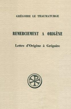 REMERCIEMENTS A ORIGENE SUIVI DE LA LETTRE D ORIGENE A GREGOIRE INTRODUCTION  TEXTE GREC  TRADUCTION