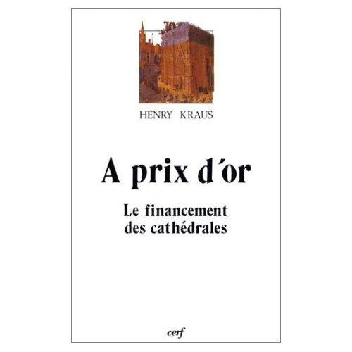 A PRIX D OR : LE FINANCEMENT DES CATHEDRALES