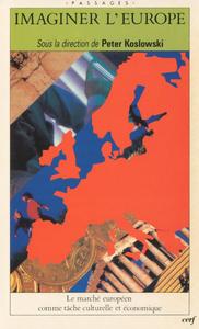 IMAGINER L'EUROPE - LE MARCHE EUROPEEN COMME TACHE CULTURELLE ET ECONOMIQUE