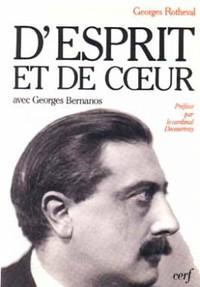 D'ESPRIT ET DE COEUR. AVEC GEORGES BERNANOS